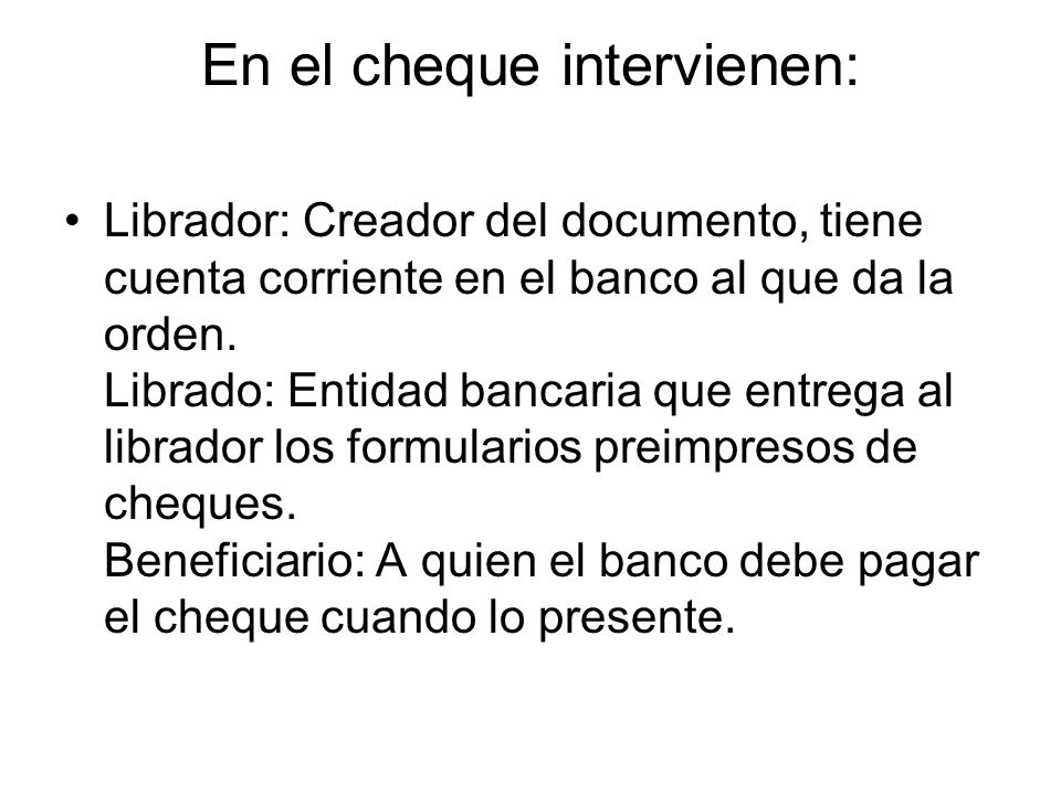En el cheque intervienen: