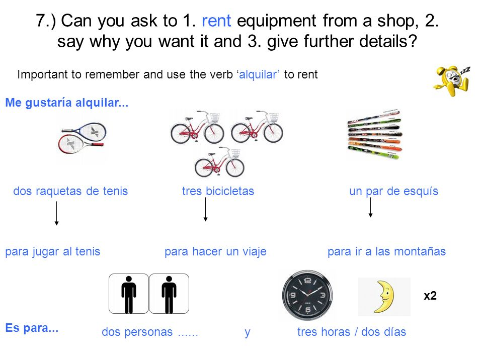 7. ) Can you ask to 1. rent equipment from a shop, 2