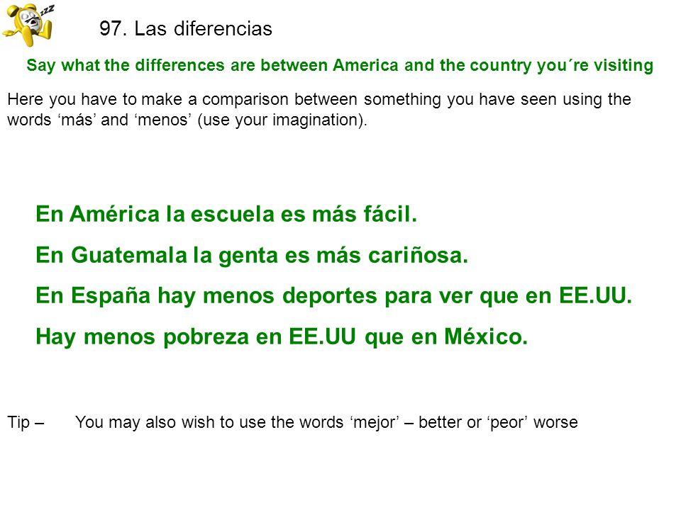 97. Las diferencias En América la escuela es más fácil.