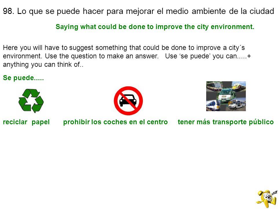 98. Lo que se puede hacer para mejorar el medio ambiente de la ciudad