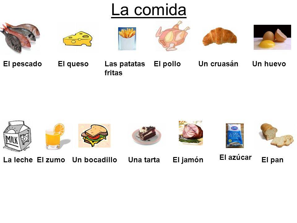 La comida El pescado El queso Las patatas fritas El pollo Un cruasán