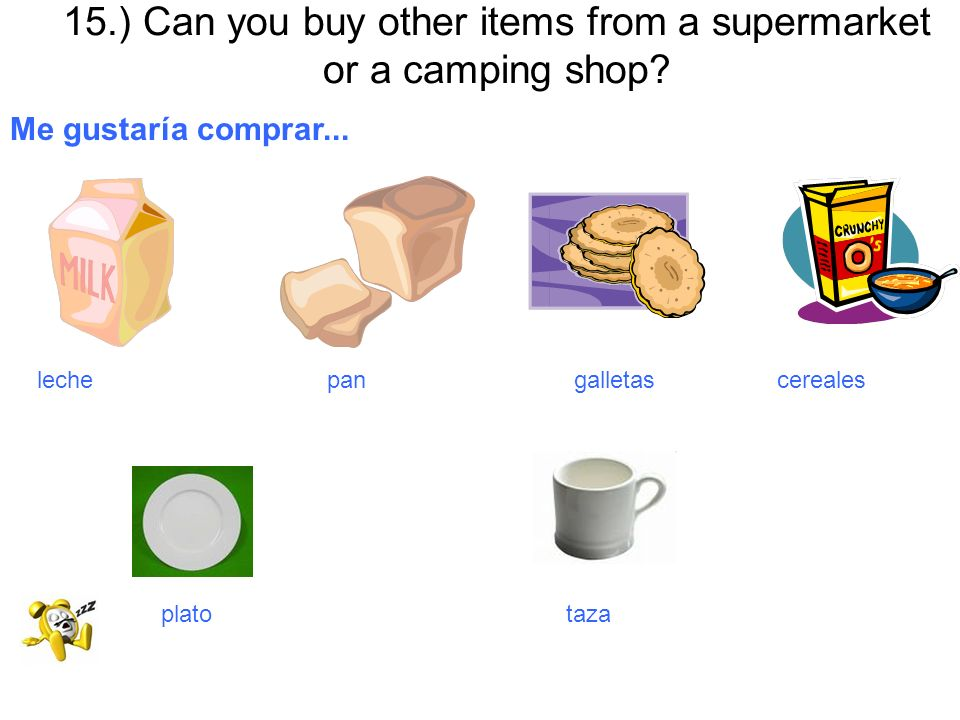 15.) Can you buy other items from a supermarket or a camping shop