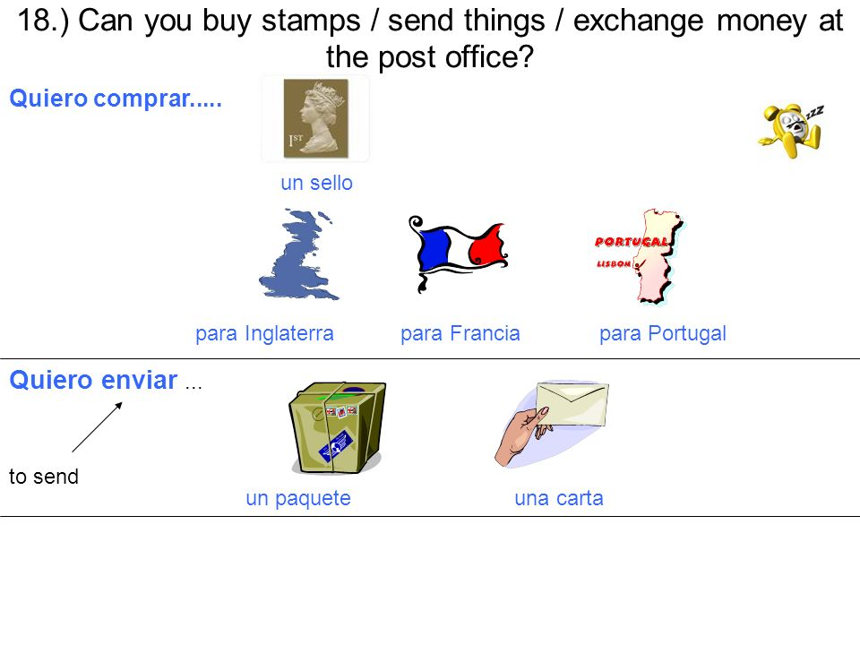 18.) Can you buy stamps / send things / exchange money at the post office