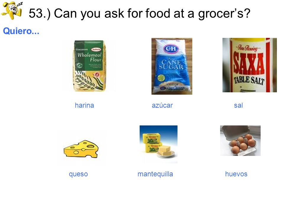 53.) Can you ask for food at a grocer's