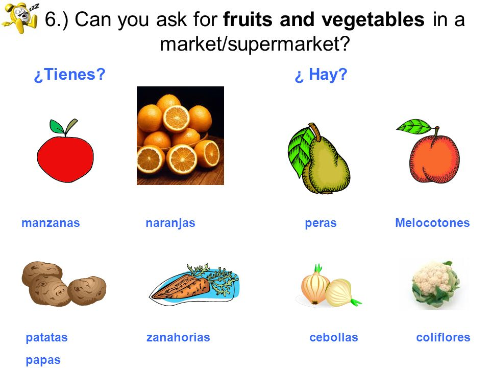 6.) Can you ask for fruits and vegetables in a market/supermarket