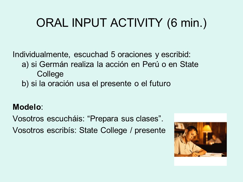 ORAL INPUT ACTIVITY (6 min.)