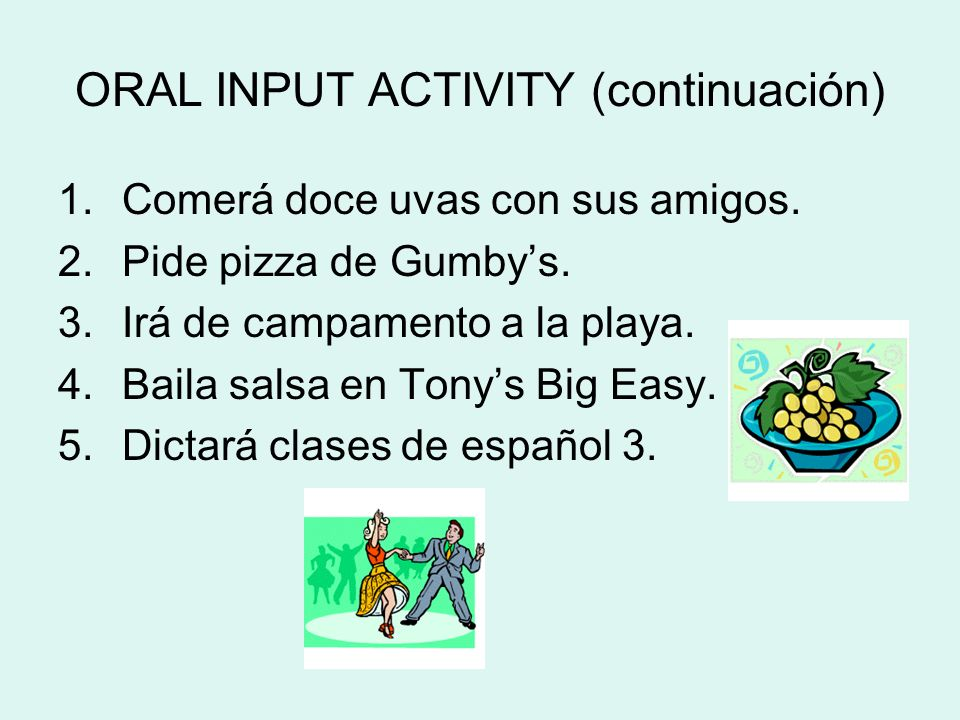 ORAL INPUT ACTIVITY (continuación)