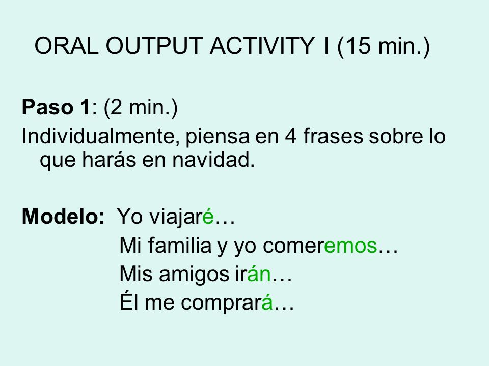 ORAL OUTPUT ACTIVITY I (15 min.)