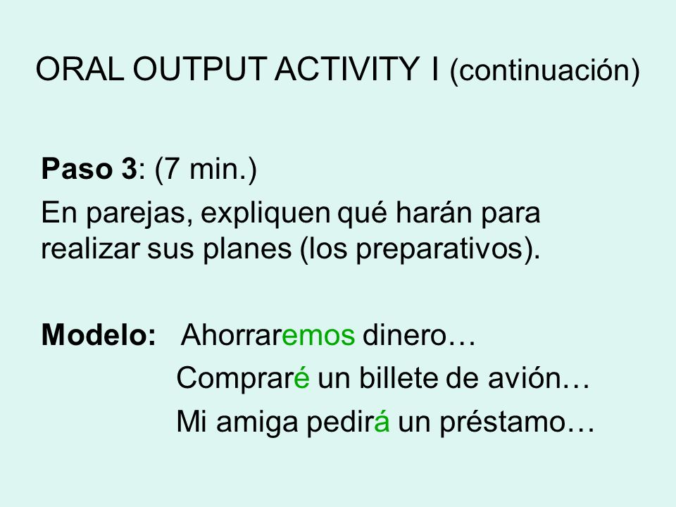 ORAL OUTPUT ACTIVITY I (continuación)