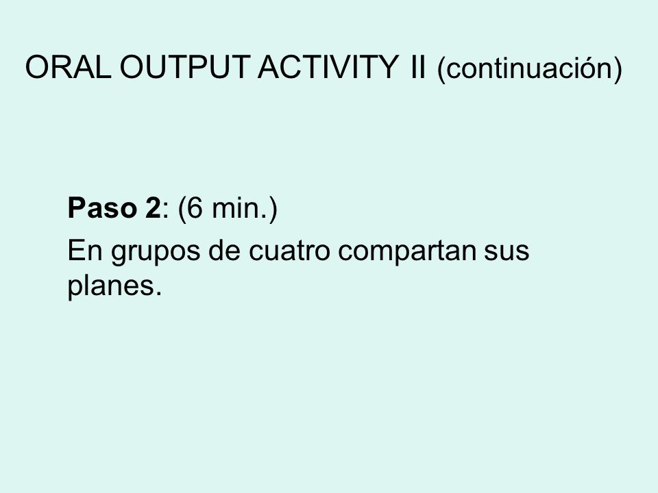 ORAL OUTPUT ACTIVITY II (continuación)
