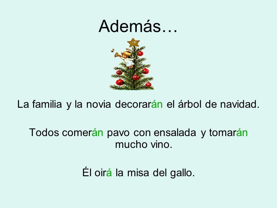Además… La familia y la novia decorarán el árbol de navidad.