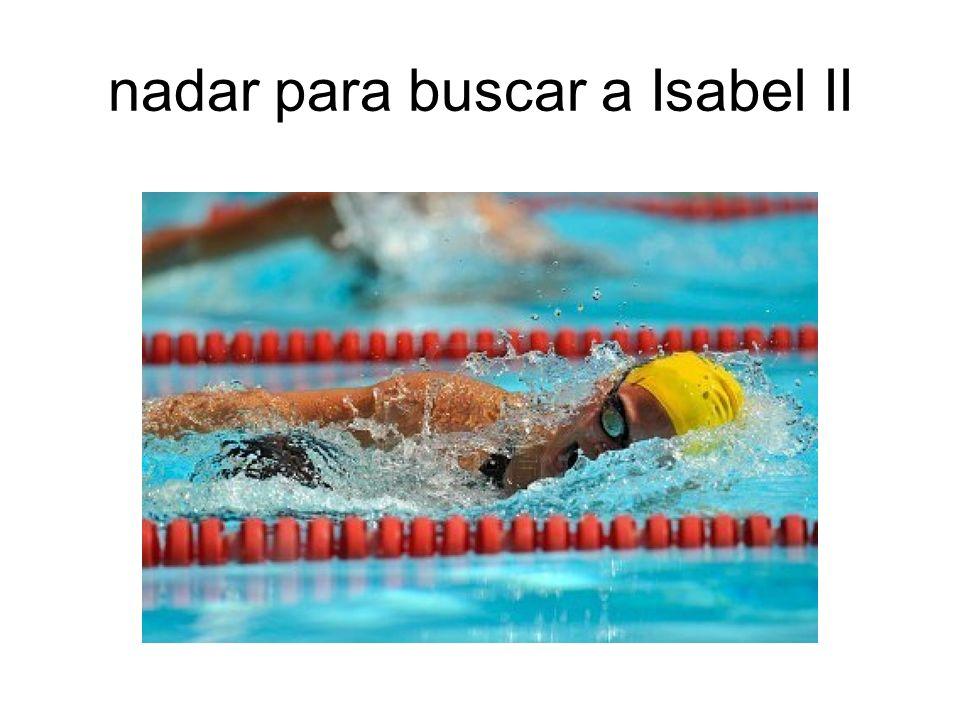 nadar para buscar a Isabel II