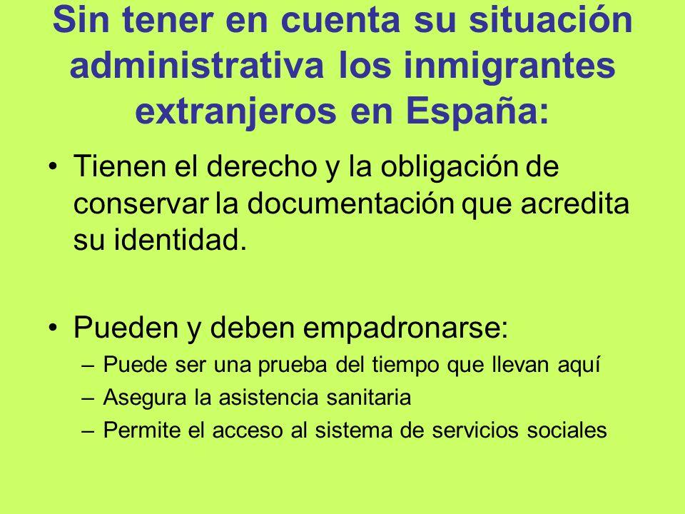 Sin tener en cuenta su situación administrativa los inmigrantes extranjeros en España: