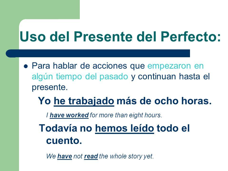 Uso del Presente del Perfecto: