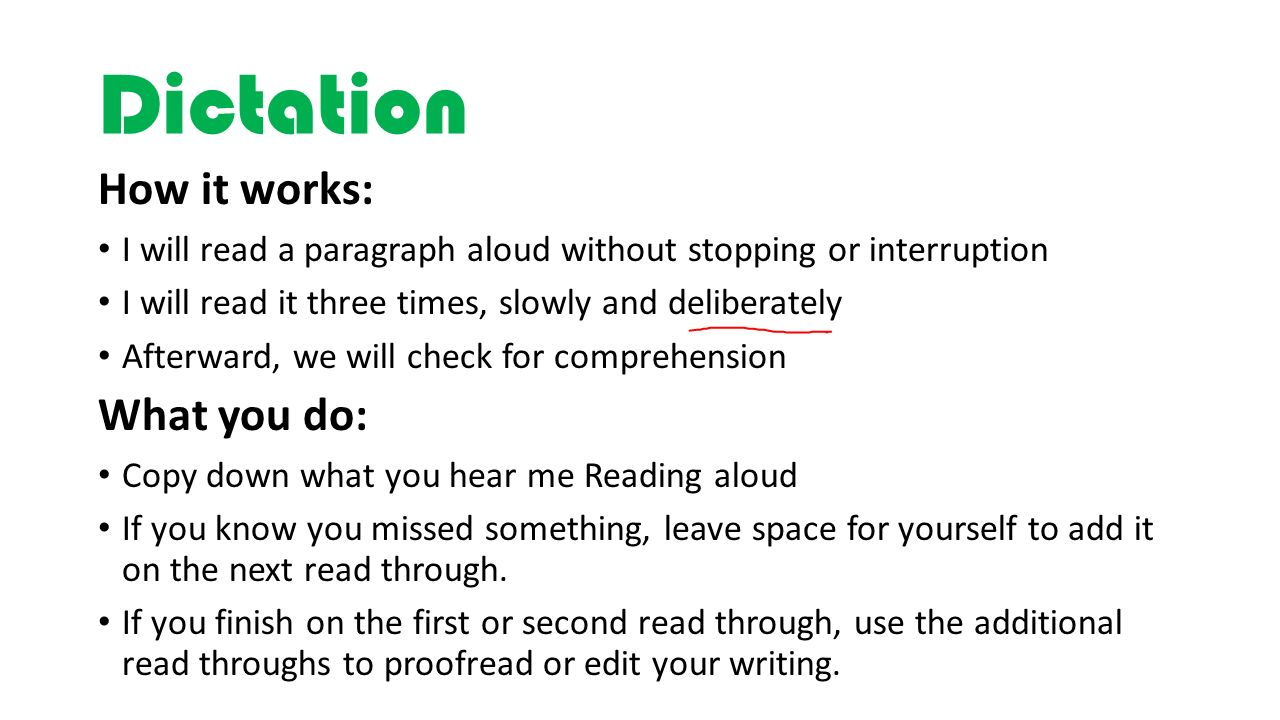 Dictation How it works: What you do: