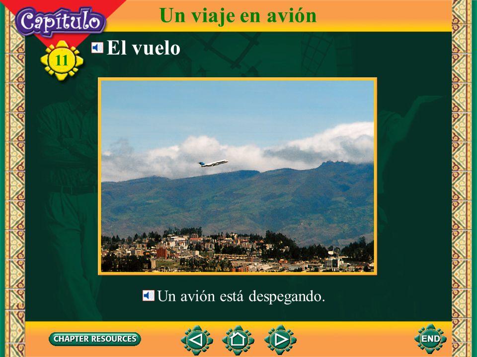 Un viaje en avión El vuelo 11 Un avión está despegando.