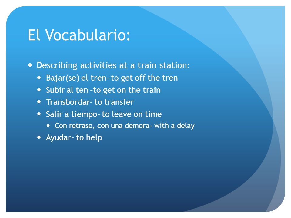 El Vocabulario: Describing activities at a train station: