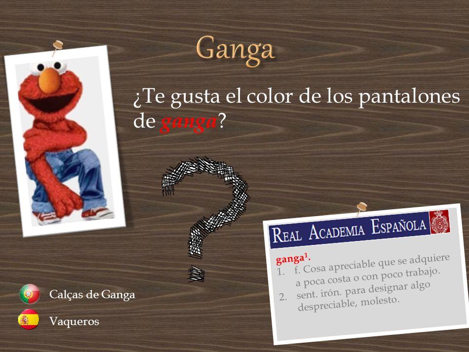 Ganga ¿Te gusta el color de los pantalones de ganga Calças de Ganga