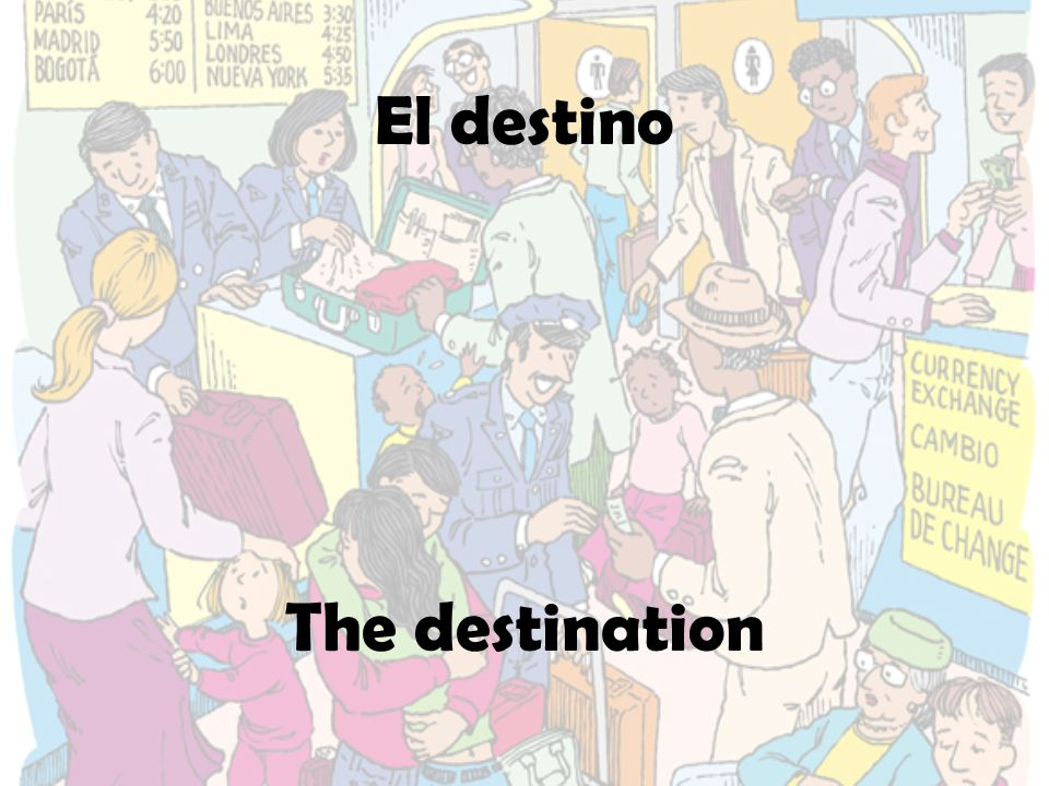El destino The destination