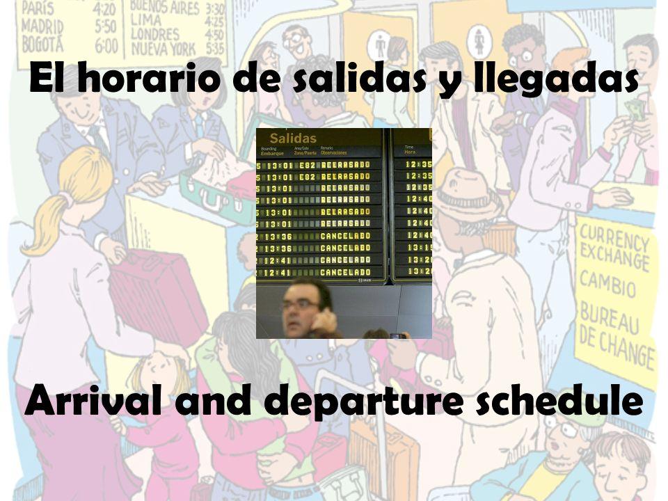 El horario de salidas y llegadas