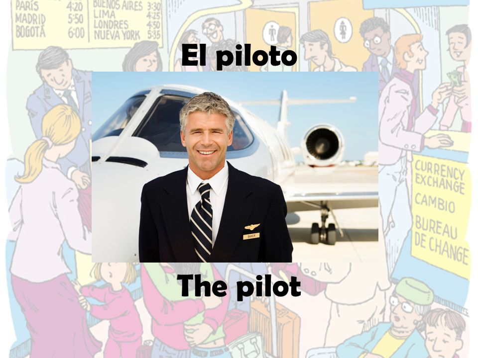 El piloto The pilot