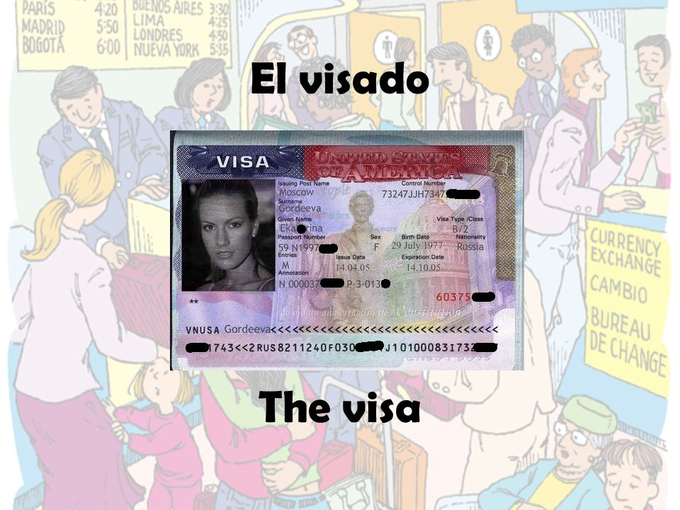 El visado The visa