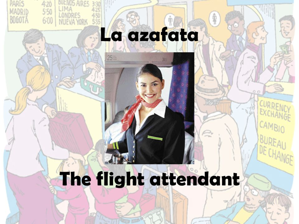 La azafata The flight attendant