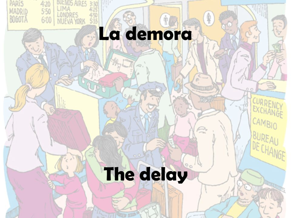 La demora The delay