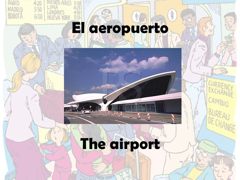 El aeropuerto The airport