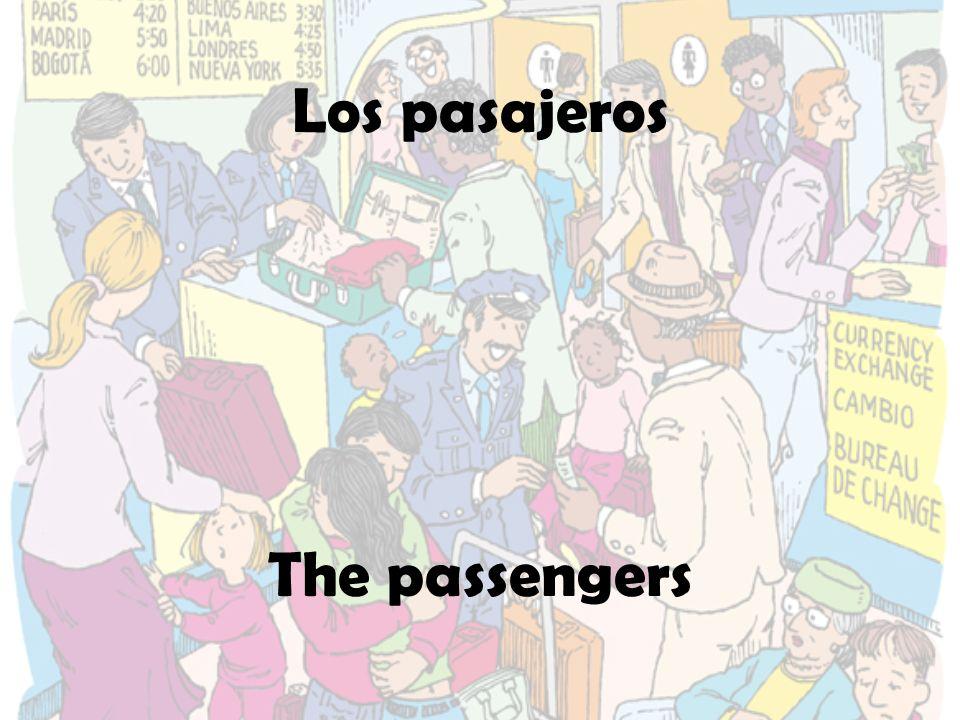 Los pasajeros The passengers
