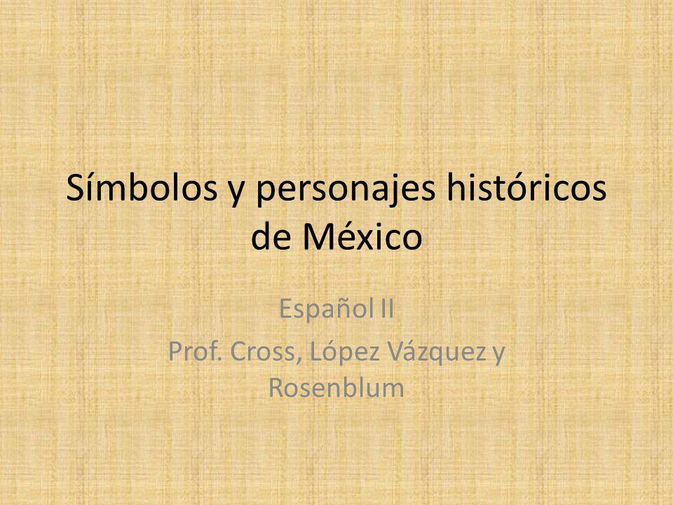 Símbolos y personajes históricos de México