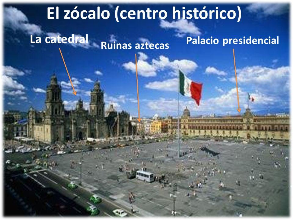 El zócalo (centro histórico)