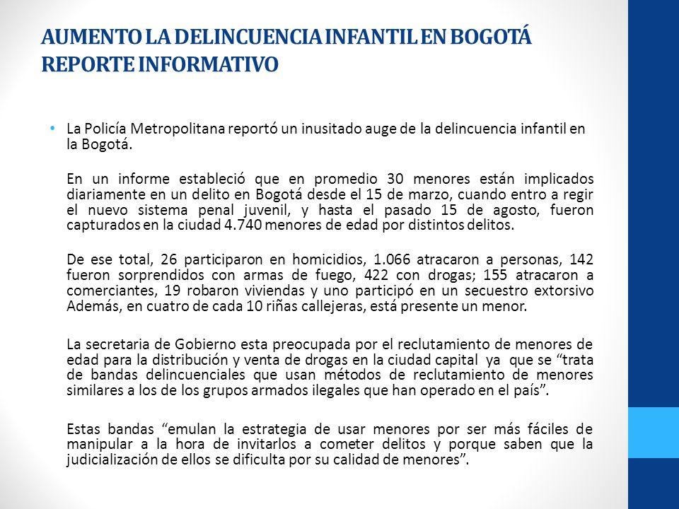 AUMENTO LA DELINCUENCIA INFANTIL EN BOGOTÁ REPORTE INFORMATIVO