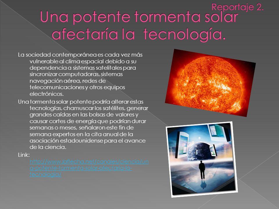 Una potente tormenta solar afectaría la tecnología.