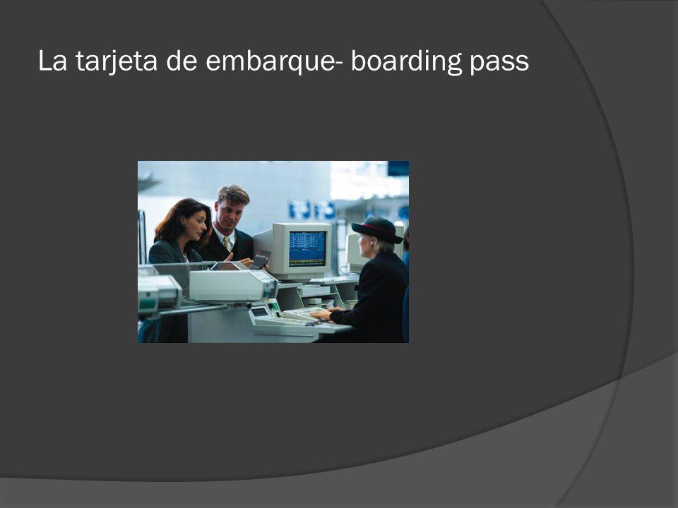 La tarjeta de embarque- boarding pass