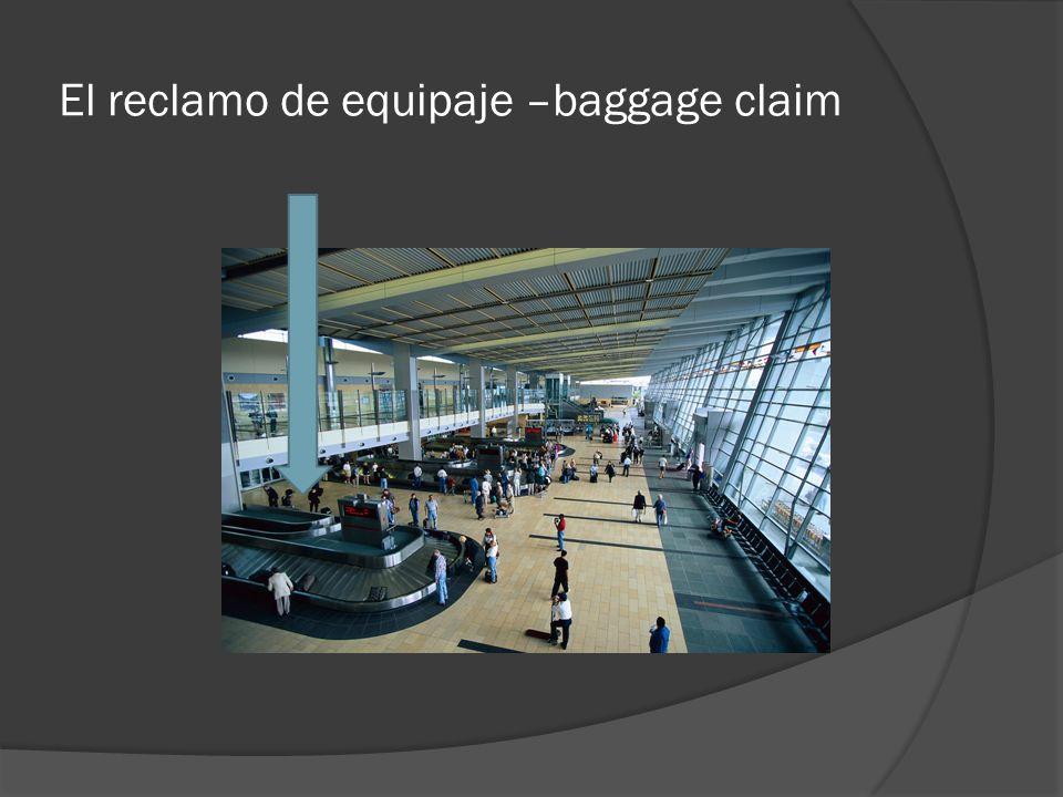 El reclamo de equipaje –baggage claim