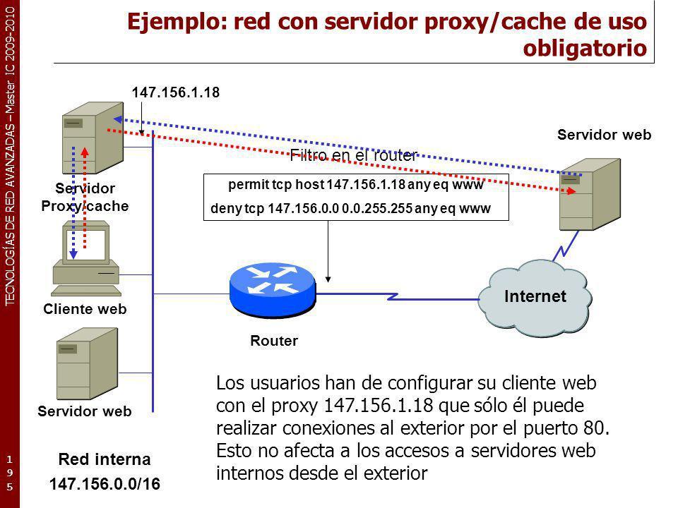 Ejemplo: red con servidor proxy/cache de uso obligatorio
