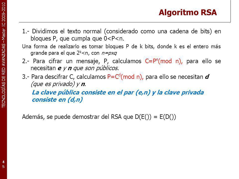 Algoritmo RSA 1.- Dividimos el texto normal (considerado como una cadena de bits) en bloques P, que cumpla que 0<P<n.