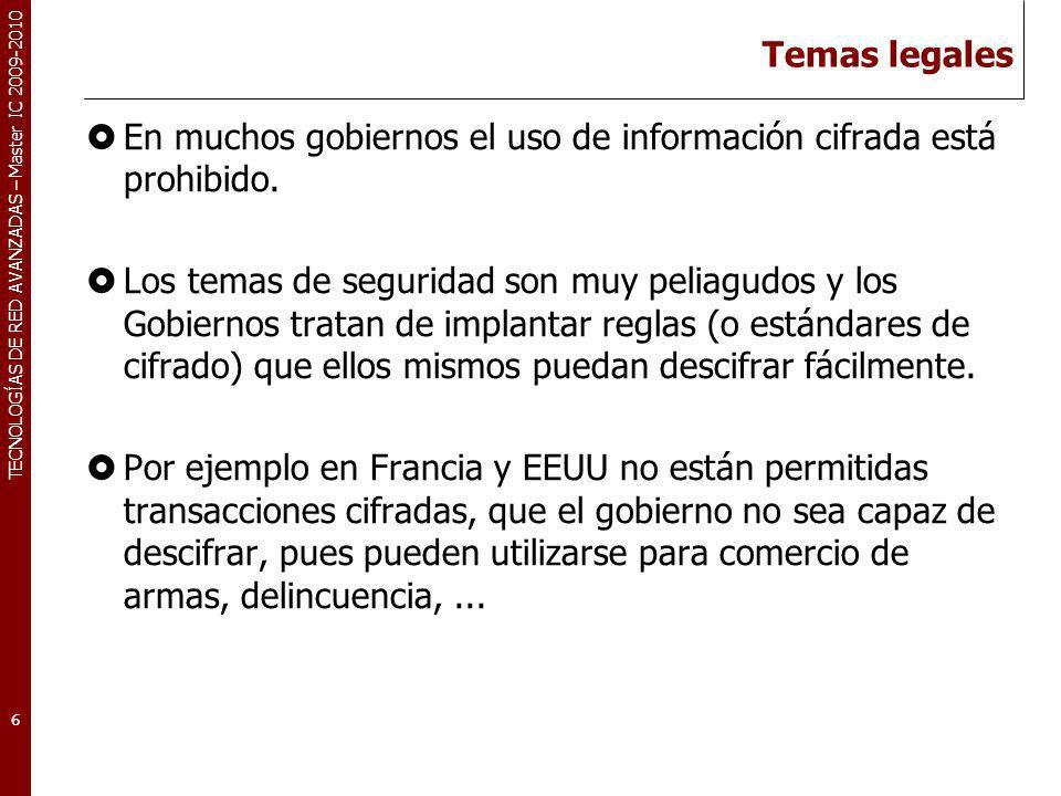 Temas legales En muchos gobiernos el uso de información cifrada está prohibido.