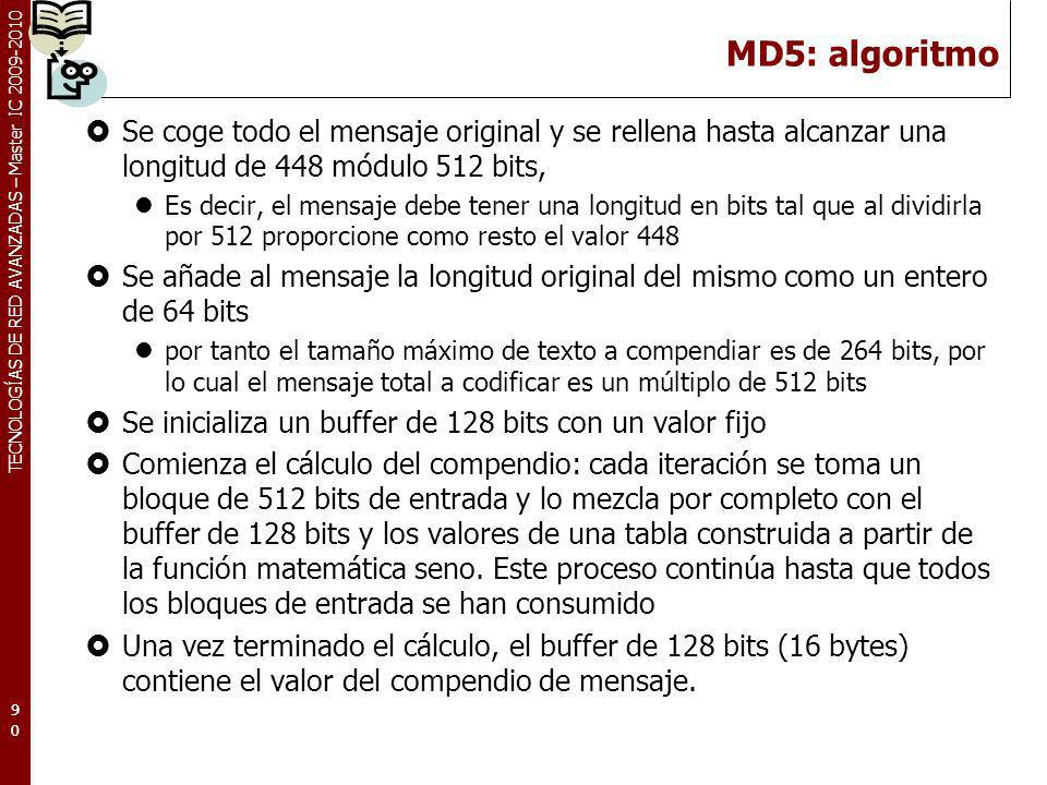 MD5: algoritmo Se coge todo el mensaje original y se rellena hasta alcanzar una longitud de 448 módulo 512 bits,