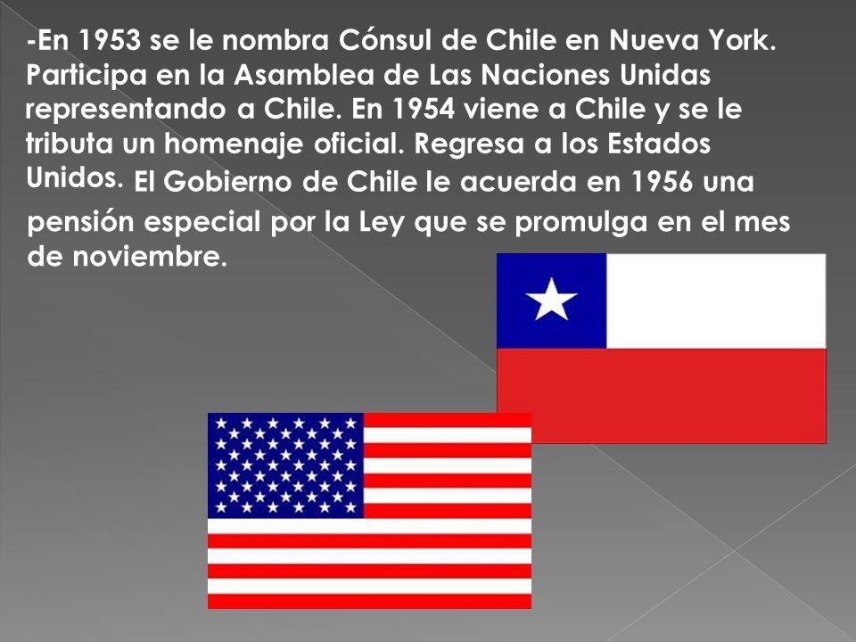 -En 1953 se le nombra Cónsul de Chile en Nueva York