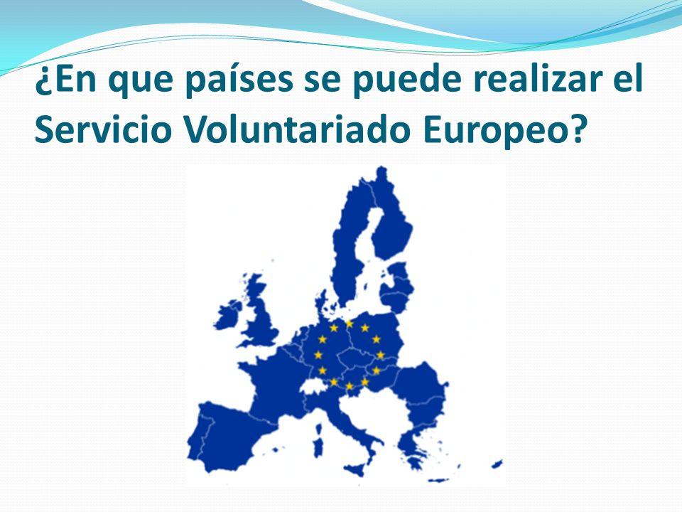 ¿En que países se puede realizar el Servicio Voluntariado Europeo