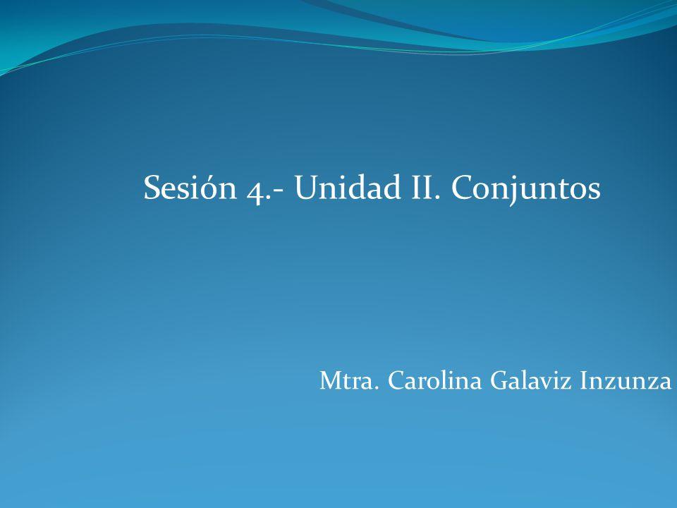Sesión 4.- Unidad II. Conjuntos