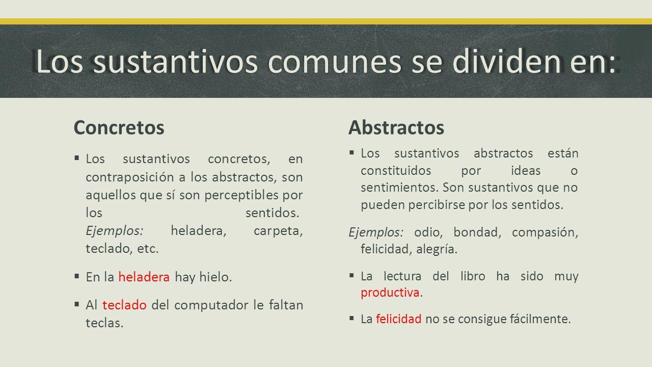 Los sustantivos comunes se dividen en:
