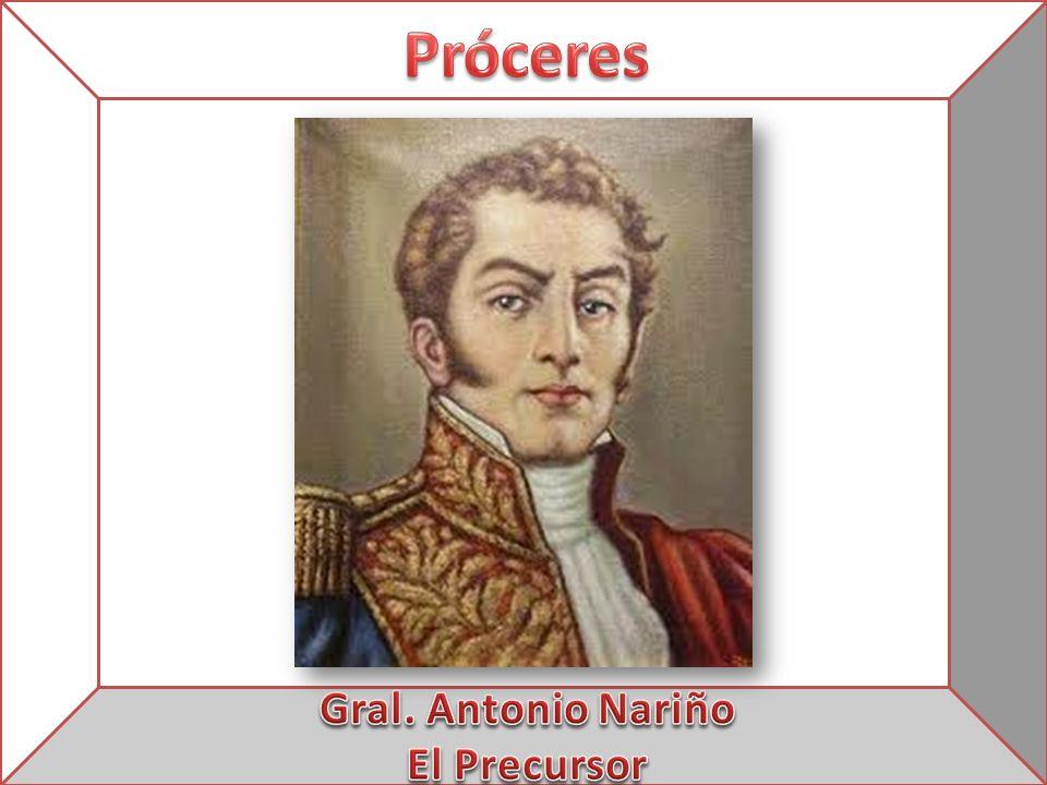 Próceres Gral. Antonio Nariño El Precursor