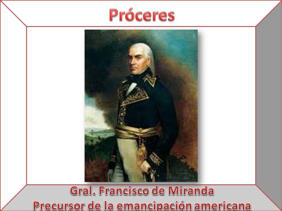 Gral. Francisco de Miranda Precursor de la emancipación americana
