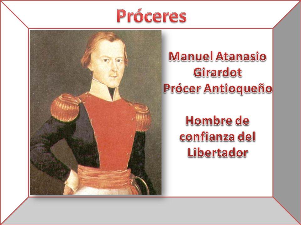 Manuel Atanasio Girardot Hombre de confianza del Libertador
