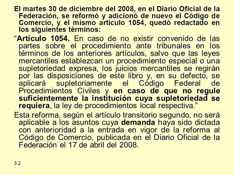 El martes 30 de diciembre del 2008, en el Diario Oficial de la Federación, se reformó y adicionó de nuevo el Código de Comercio, y el mismo artículo 1054, quedó redactado en los siguientes términos: