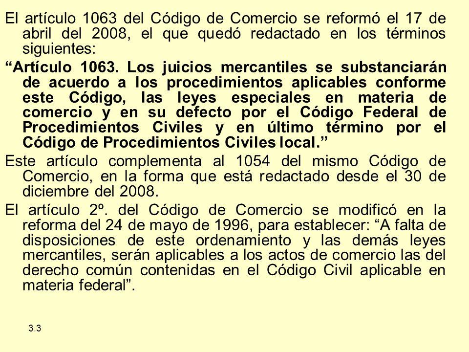 El artículo 1063 del Código de Comercio se reformó el 17 de abril del 2008, el que quedó redactado en los términos siguientes:
