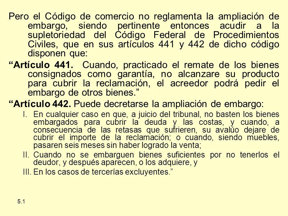 Artículo 442. Puede decretarse la ampliación de embargo: